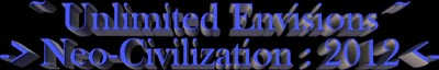 Unlimited Envisions | Neo-Civilization: 2012